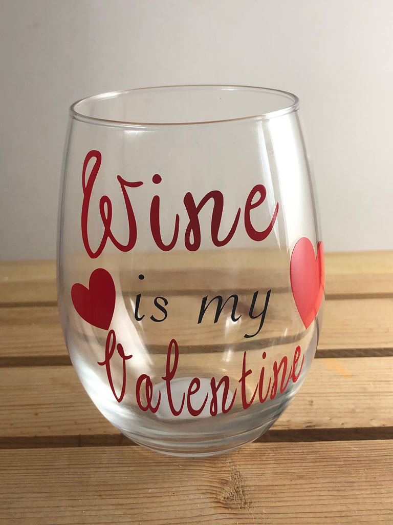 """Wine is my Valentine"" stemless wine glass -  Eden's Garden"
