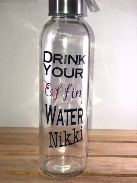 """Drink Your Effing Water"" 18oz glass water bottle -  Eden's Garden"