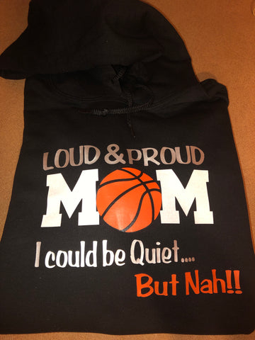 Loud & Proud Basketball Mom -  Eden's Garden