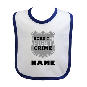 Police Personalized Baby Bib Born to Fight Crime with Silver Badge