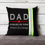 Firefighter BLACK Pillow - DAD Fueled by Fire Driven By Courage