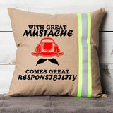 Firefighter TAN Pillow - With Great Mustache Comes Great Responsibility