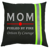 Firefighter BLACK Pillow - MOM Fueled by Fire Driven By Courage