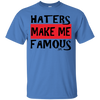 GeekBuds Exclusive Haters Make Me Famous T-Shirt
