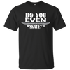 GeekBuds Do You Even Skate? T-Shirt