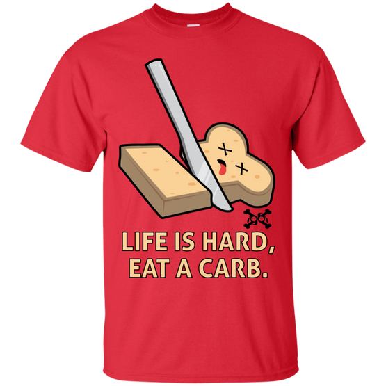 Life Is Hard, Eat A Carb Ultra Cotton T-Shirt