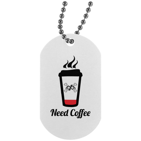 GeekBuds Need Coffee Dog Tag