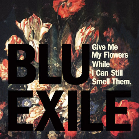 Blu And Exile - Give Me My Flowers While I Can Still Smell Them on Limited Edition Colored 2LP + Download - direct audio
