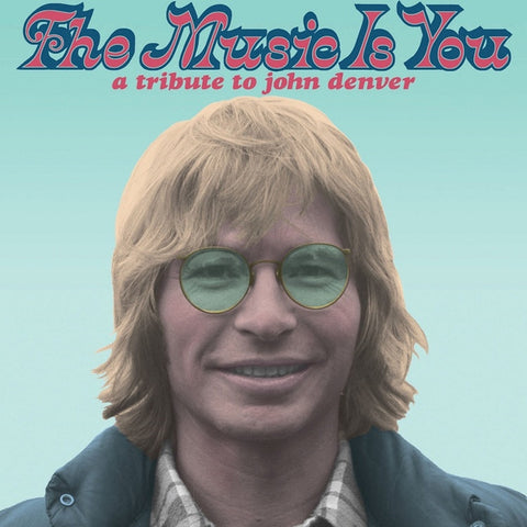 The Music Is You: A Tribute To John Denver - Various Artists on 2LP + Download - direct audio