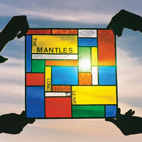 The Mantles - Long Enough To Leave on LP + Download - direct audio
