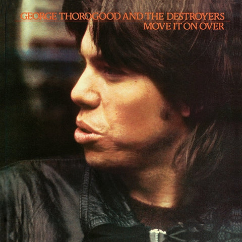 George Thorogood And The Destroyers - Move It On Over on LP - direct audio