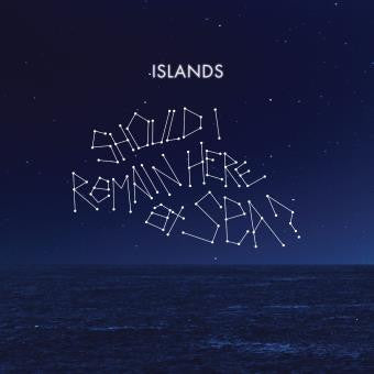 Islands - Should I Remain Here, At Sea? Vinyl LP - direct audio