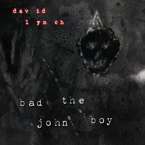 "David Lynch - Bad The John Boy EP on Limited Edition 12"" Vinyl + Poster + Download - direct audio"