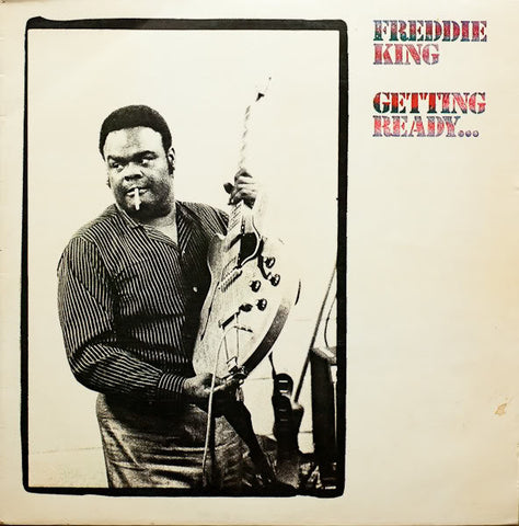Freddie King - Getting Ready... on 200g LP - direct audio