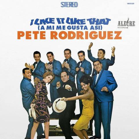 Pete Rodriguez - I Like It Like That (A Mi Me Gusta Asi) 180g Vinyl LP - direct audio