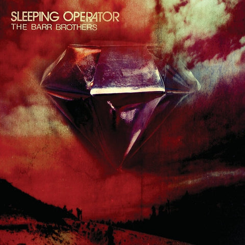The Barr Brothers - Sleeping Operator on 2LP + Download - direct audio