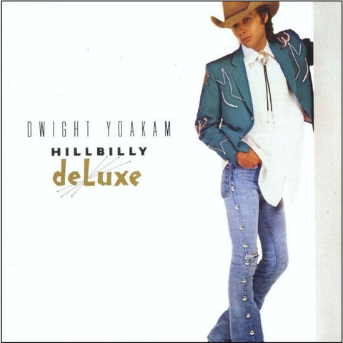 Dwight Yoakam - Hillbilly Deluxe on 180g LP - direct audio