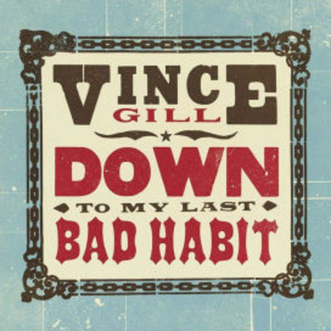 Vince Gill - Down To My Last Bad Habit Vinyl LP