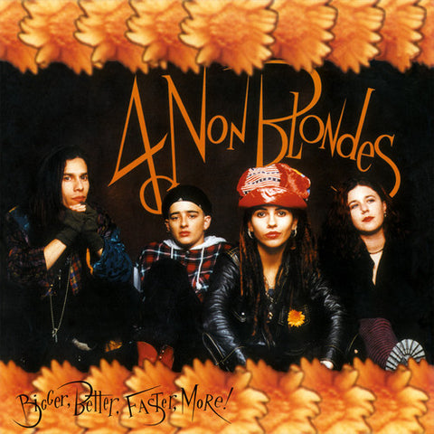4 Non Blondes - Bigger, Better, Faster, More! on Import 180g Vinyl LP