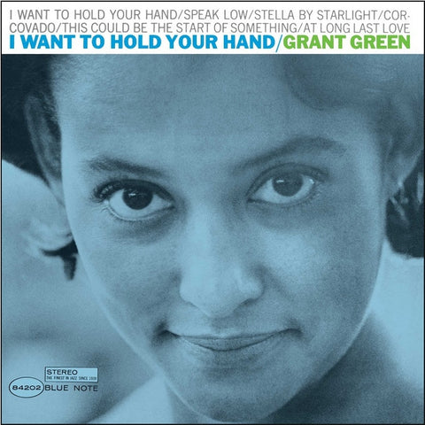 Grant Green - I Want To Hold Your Hand Vinyl LP - direct audio