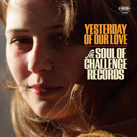 Yesterday Of Our Love: The Soul Of Challenge Records - Various Artists on Limited Edition Colored LP - direct audio