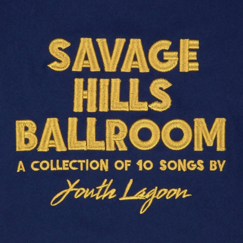 Youth Lagoon - Savage Hills Ballroom on LP - direct audio