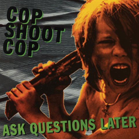 Cop Shoots Cop - Ask Questions Later Colored Vinyl LP - direct audio