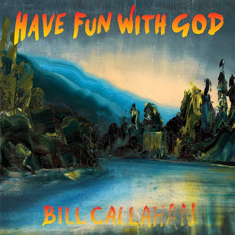 Bill Callahan - Have Fun With God Vinyl LP (Special Order) - direct audio