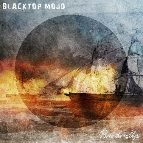 Blacktop Mojo - Burn The Ships Vinyl LP - direct audio