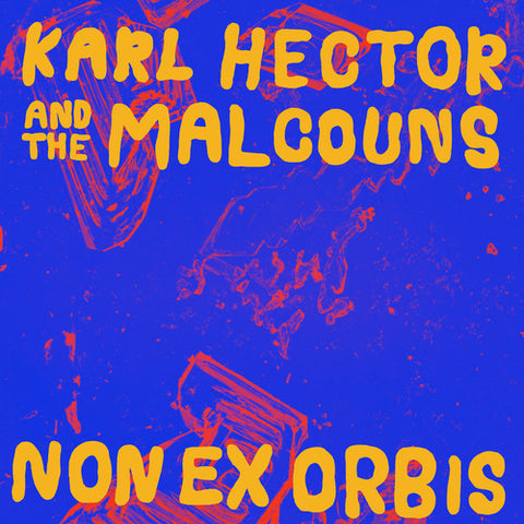 Karl Hector and the Malcouns - Non Ex Orbis Vinyl LP