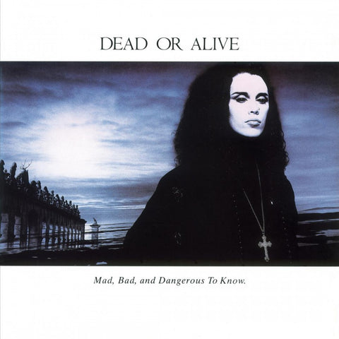 Dead Or Alive Mad, Bad, and Dangerous to Know Numbered Limited Edition Colored 180g Vinyl LP