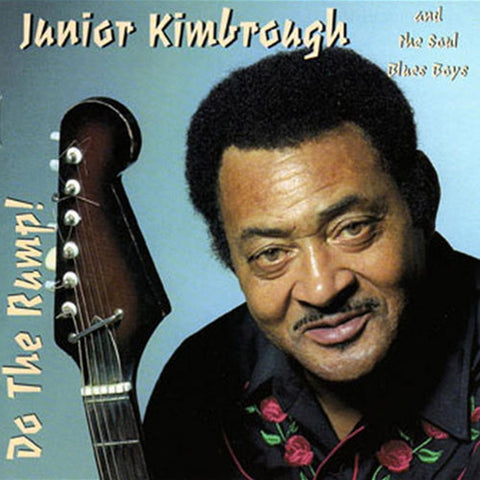 Junior Kimbrough - With The Soul Blues Boys Do The Rump on 180g LP (Awaiting Repress) - direct audio
