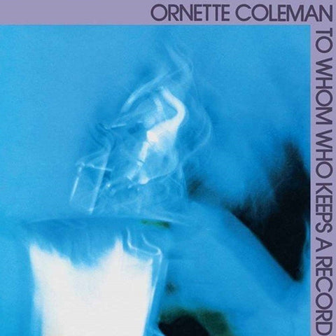 Ornette Coleman - To Whom Who Keeps A Record on Limited Edition Vinyl LP - direct audio