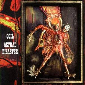 Coil - Astral Disaster Colored Vinyl LP (Out Of Stock) Pre-order - direct audio