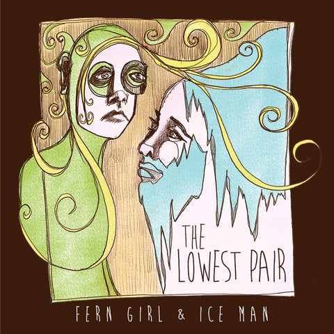 The Lowest Pair - Fern Girl And Ice Man on LP - direct audio