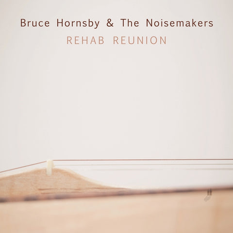Bruce Hornsby And The Noisemakers - Rehab Reunion Vinyl LP - direct audio