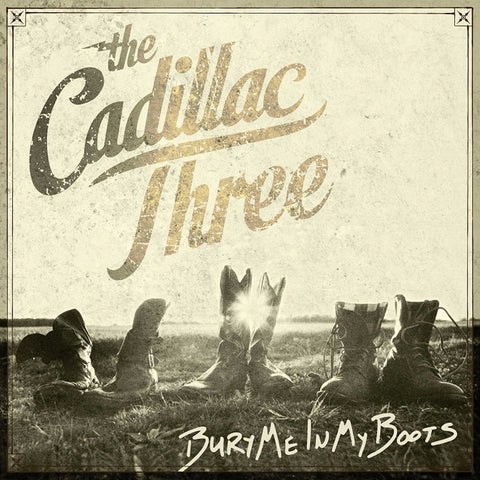 The Cadillac Three - Bury Me In My Boots 180g Vinyl 2LP (Out Of Stock) - direct audio