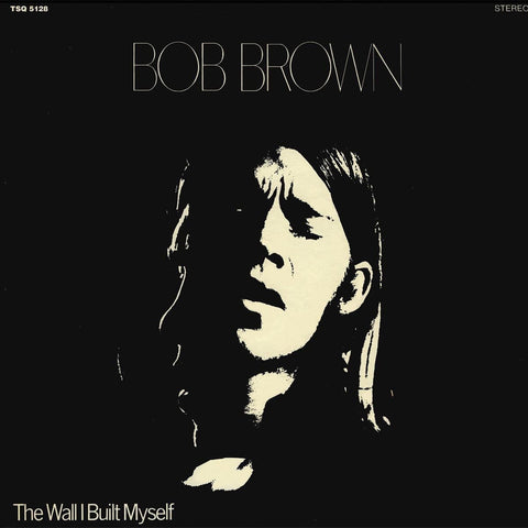 Bob Brown - The Wall I Built Myself on LP - direct audio