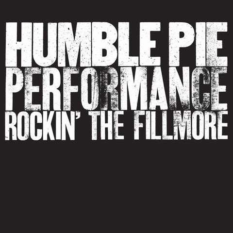 Humble Pie - Performance: Rockin' the Fillmore on 2LP - direct audio