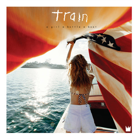 Train - A Girl A Bottle A Boat Vinyl LP February 3 2017 Pre-order - direct audio