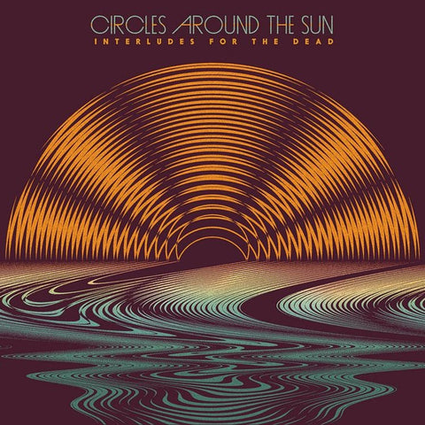 Circles Around The Sun - Interludes For The Dead 180g Vinyl 2LP (Awaiting Repress) Pre-order - direct audio