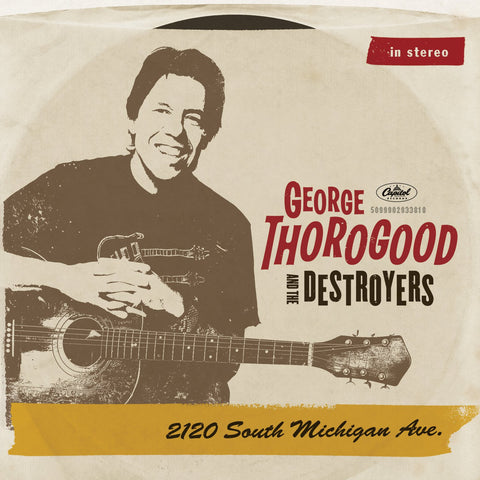 George Thorogood And The Destroyers - 2120 South Michigan Ave. on 2LP - direct audio