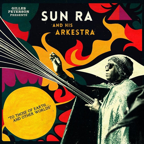 Gilles Peterson Presents Sun Ra And His Arkestra - To Those Of Earth And Other Worlds on 2LP + CD - direct audio