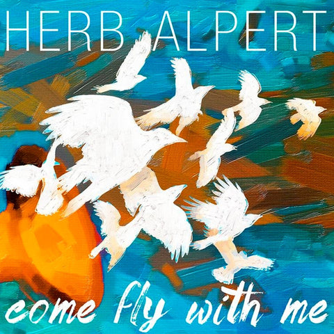 Herb Alpert - Come Fly With Me on 180g LP - direct audio