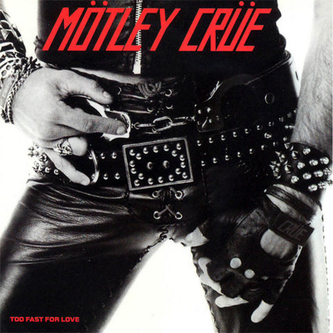 Mötley Crüe - Too Fast For Love Limited Edition Colored Vinyl LP