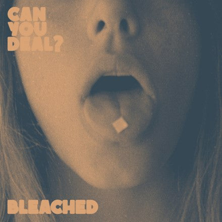 Bleached - Can You Deal Colored Vinyl LP - direct audio