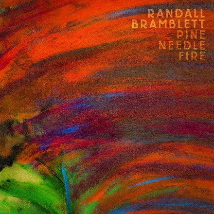Randall Bramblett - Pine Needle Fire Colored Vinyl 2LP - direct audio