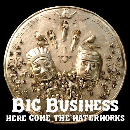 Big Business - Here Come the Waterworks Vinyl LP - direct audio