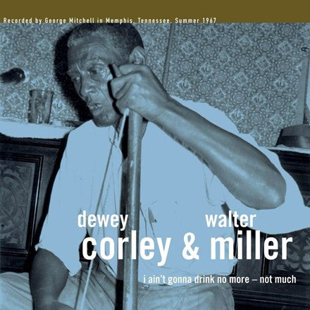 Dewey Corley and Walter Miller - I Ain't Gonna Drink No More: Not Much Vinyl LP - direct audio