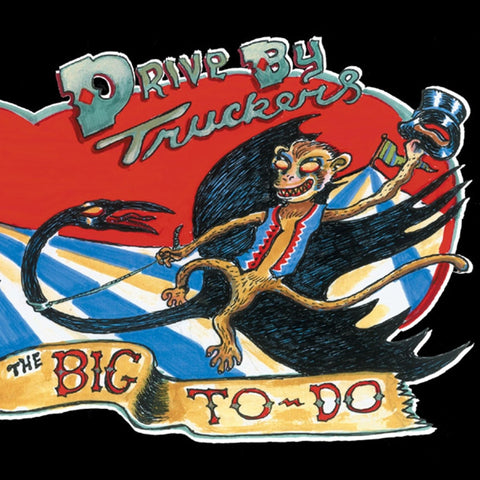 Drive By Truckers - The Big To-Do on 180g 2LP Set w/Vinyl-Only Bonus Track + CD - direct audio